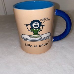 Life is Crap mug Out of Chocolate